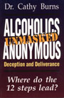 Alcoholics Anonymous Unmasked
