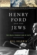 """Henry Ford and the Jews"" by Neil Baldwin"